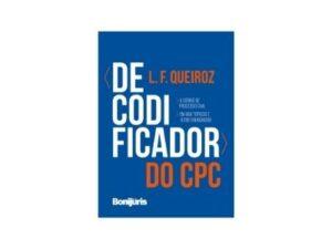 """Em versão digital, """"Decodificador do CPC"""" de L.F.Queiroz elucida os 1.072 artigos do novo código"""
